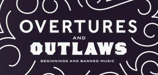 overtures and outlaws